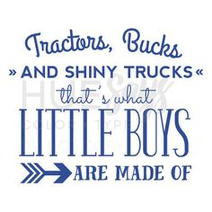 LOVE THIS vinyl wall design for a little boy's nursery or little boy's bedroom! Perfect for the little farmer!  Tractors, Trucks, and Shiny Trucks. That's what Little Boys are Made of. Nursery Art, Boys Room, Wall Vinyl, Farming, Hunting, Trucks