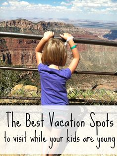 The BEST vacation spots to take your kids before they get too old!!