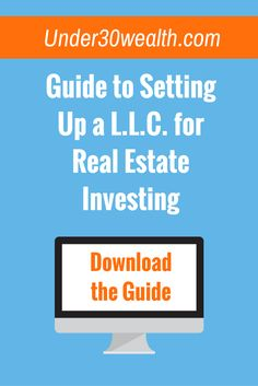Download this free guide to setting up an LLC for real estate investing. Under30wealth.com is the go to resource for real estate investing tips for landlords, flippers, wholesalers. Click to get your guide.