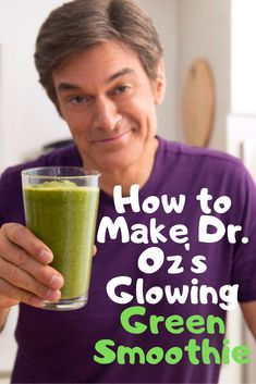 Oz's explains how to make his Glowing Green Smoothie recipe to energy your body, stabilize your blood pressure, and reduce cravings. Dr Oz Smoothie, Vitamix Green Smoothie, Green Smoothie Girl, Green Smoothie Cleanse, Smoothie Drinks, Cleanse Detox, Juice Cleanse, Detox Drinks, Green Drink Recipes