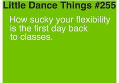 How sucky your flexibility is the first day back to classes