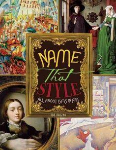 Name That Style: All About Isms in Art (Bob Raczka's Art Adventures), a book by Bob Raczka Art Books For Kids, Art For Kids, Kid Books, Children's Books, High School Art, Middle School Art, Art Curriculum, Art Classroom, Classroom Ideas