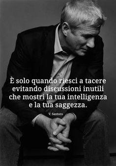 Only when you can keep quiet and trying to avoid useless discussions, is when. You demonstrated your knowledge and wisdom. Spiritual Coach, Italian Quotes, Richard Gere, Inspirational Phrases, Knowledge And Wisdom, Peace Quotes, Wallpaper Quotes, Vignettes, Philosophy