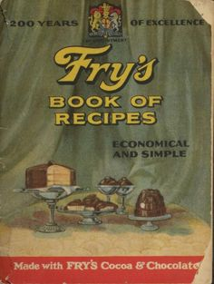 Fry's Book Of Recipes: Economical And Simple By J. S. Fry & Sons - (1928) - (archive)