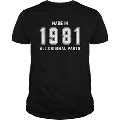 Made In 1981 All Original Parts #born #1981 #gift #ideas #Popular #Everything #Videos #Shop #Animals #pets #Architecture #Art #Cars #motorcycles #Celebrities #DIY #crafts #Design #Education #Entertainment #Food #drink #Gardening #Geek #Hair #beauty #Health #fitness #History #Holidays #events #Home decor #Humor #Illustrations #posters #Kids #parenting #Men #Outdoors #Photography #Products #Quotes #Science #nature #Sports #Tattoos #Technology #Travel #Weddings #Women