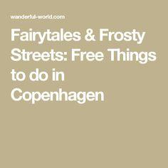 Fairytales & Frosty Streets: Free Things to do in Copenhagen