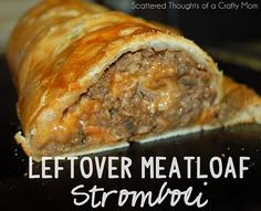 Got leftover meatloaf?  Make a stromboli!  The directions are super easy and your family will never know its made from leftovers!