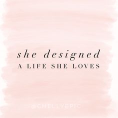 She designed a life she loves. @chellyepic