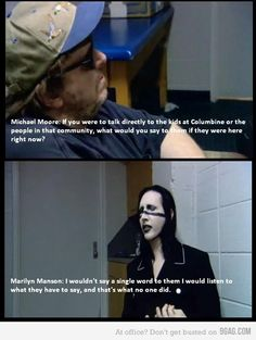 not a fan of Michael Moore or Marilyn Manson, but this is so true. i love it.