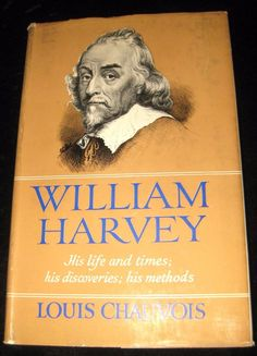William Harvey His Life &B Good times, discoveries, methods, Blood Circ Chauvois William Harvey, Nonfiction Books, Science And Technology, Biography, Good Times, Discovery, Blood, Illustration, Modern
