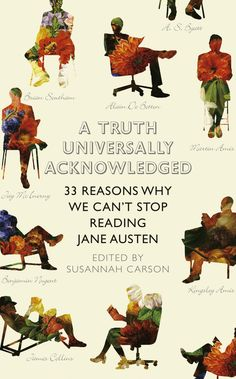 33 Reasons why we can't stop reading Jane Austen Edited by Susannah Carson.