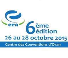 6 éme #Salon ERA des énergies renouvelables, des énergies propres et du développement durable du lundi 26 au mercredi 28 octobre 2015, au Centre des Conventions d'#Oran