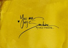 you are my sunshine - hand dyed with naturally extracted dye from sage and… Time Tattoos, Word Tattoos, New Tattoos, I Tattoo, Tatoos, Tattoo Quotes, Tattoos With Kids Names, Kid Names, Words Of Wisdom Quotes