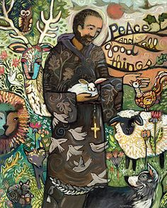 Would be so fun to recreate this with fabric and embroidery! Beloved Saint Francis Wall Art Prints by Jen Norton. May you find Peace and All Good Things! The Saint, Francis Of Assisi, St Francis, Catholic Art, Catholic Saints, Patron Saints, Religious Icons, Religious Art, Religion