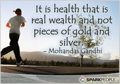 It is #health that is real wealth and not pieces of gold and silver. | via @SparkPeople #motivation #quote