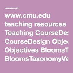 www.cmu.edu teaching resources Teaching CourseDesign Objectives BloomsTaxonomyVerbs.pdf