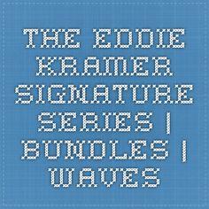 The Eddie Kramer Signature Series | Bundles | Waves
