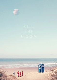 Kill the Moon. Probably one of the best episodes in the new season. Not just for the adventure or for the humor, but for its message. The message that every life is precious, no matter how small, and every life deserves to be saved.