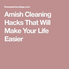 Amish Cleaning Hacks That Will Make Your Life Easier