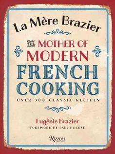 Available in English for the first time, this charming book combines over 300 classic regional French recipes from Lyon, the hotbed of the French culinary scene, with reminiscences by one of the only