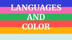 What is the connection between the colors we see and the words we use to describe them? Can our language affect our perception?