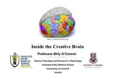 http://creativethumbl.jpgInside the Creative Brain    Professor Billy O'Connor             William.OConnor@UL.ie Head of T...