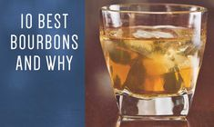 10 Best Bourbons and Why- check this list out if you like bourbon and want to try something new