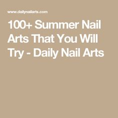 100+ Summer Nail Arts That You Will Try - Daily Nail Arts