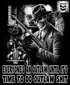 Everyone's an outlaw