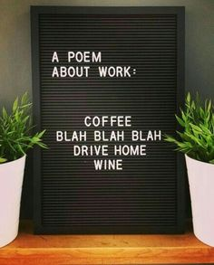 coffee quotes Ideas For Funny Work Quotes Coffee Word Board, Quote Board, Message Board, The Words, Schrift Design, Felt Letter Board, Wine Quotes, Vodka Quotes, Inspirational Quotes