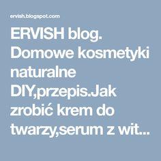 ERVISH blog. Domowe kosmetyki naturalne DIY,przepis.Jak zrobić krem do twarzy,serum z wit C.Receptu: Peptydowe serum na zmarszczki pod oczami, wokół ust.