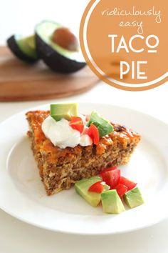 Easy Taco Pie - low carb and ridiculously easy to make. A perfect weeknight dinner and kid-approved!