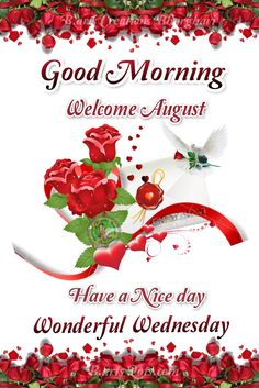 Welcome August, Wonderful Wednesday, New Month, Mouths, Good Morning, English, Christmas Ornaments, Holiday Decor, Buen Dia
