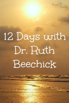 12 Days with Dr. Ruth Beechick A look at her book, A Biblical Home Education