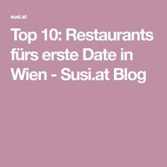 Top 10: Restaurants fürs erste Date in Wien - Susi.at Blog Restaurants, Blog, Tops, First Dates, Restaurant, Blogging