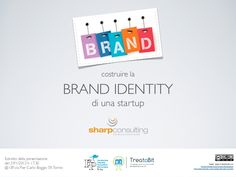 Costruire la Brand Identity di una Startup by treatabit via slideshare
