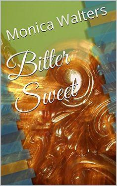 Bitter Sweet (Sweet Series Book 1) by Monica Walters, http://www.amazon.com/dp/B00L4OLR6W/ref=cm_sw_r_pi_dp_ncBjvb0QZRW0R