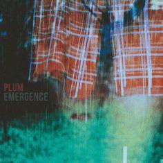 PLUM - EMERGENCE