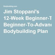 Jim Stoppani's 12-Week Beginner-To-Advanced Bodybuilding Plan
