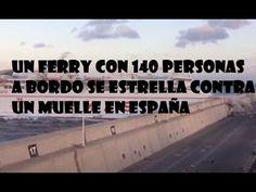 UN FERRY CON 140 PERSONAS A BORDO SE ESTRELLA CONTRA UN MUELLE EN ESPAÑA