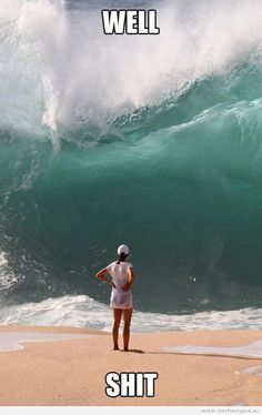This is so me, every time I go to the beach!!! I think the ocean is trying to kill me - LOL
