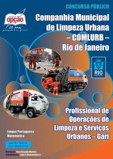 Apostila Digital do Concurso da Companhia Municipal de Limpeza Urbana - COMLURB - 2013/2014, cidade do Rio de Janeiro: - Cargo: Profissional de Operações de Limpeza e Serviços Urbanos (GARI)