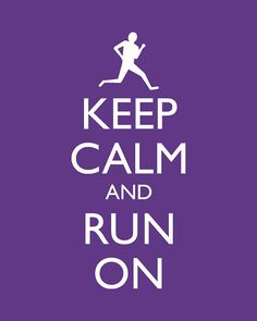 Run  Keep Calm and Carry On  Poster Keep Calm and by happylandings