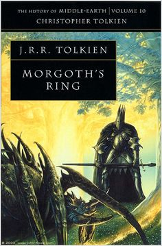 The History of Middle Earth Volume 10:  Morgoth's Ring