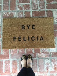 **Please note this is the original and first Bye Felicia doormat* I really appreciate your support!**  Bye Felicia! If youre looking for a hilarious