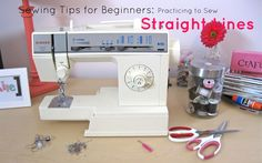 Craft, Bake, Sew, Create: Sewing Tips for Beginners: Practicing to Sew Straight Lines
