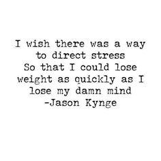 Jason King, Losing Me, Wish, Lose Weight, Stress, Mindfulness, Psychological Stress, Consciousness