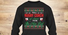If You Proud Your Job, This Shirt Makes A Great Gift For You And Your Family. Ugly Sweater Rugby Coach, Xmas Rugby Coach Shirts, Rugby Coach Xmas T Shirts, Rugby Coach Job Shirts, Rugby Coach Tees, Rugby Coach Hoodies, Rugby Coach Ugly Sweaters, Rugby Coach Long Sleeve, Rugby Coach Funny Shirts, Rugby Coach Mama, Rugby Coach Boyfriend, Rugby Coach Girl, Rugby Coach Guy, Rugby Coach Lovers, Rugby Coach Papa, Rugby Coach Dad, Rugby Coach Daddy, Rugby Coach Grandma, Rugby Co...