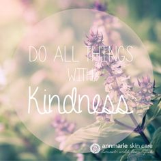 """""""Do all things with kindess"""" #quote"""