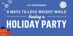 9 Ways to Lose Weight While Hosting a Holiday Party